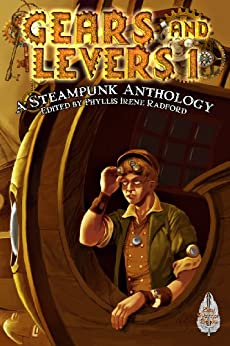 Gears and Levers 1: A Steampunk Anthology by [Clough, Brenda, Levine, David D., Townsend, K. L., Ferrari, Mark J., Summers, David Lee, Page, Shannon, Taylor, Bruce, Bolich, S. A., Radford, Irene]