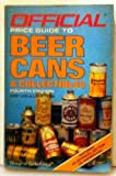 The Official Price Guide to Beer Cans and Collectibles, House Of Collectibles, 0876375395