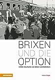 Brixen und die Option: Erlebte Geschichte von Gehern und Dableibern