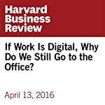 If Work Is Digital, Why Do We Still Go to the Office? | Carlo Ratti,Matthew Claudel