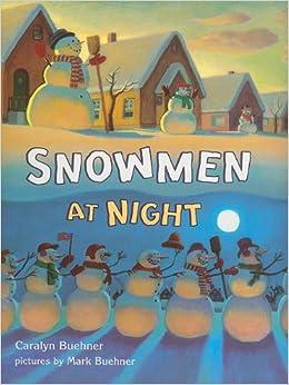 Snowmen at Night by Caralyn Buehner, Mark Buehner ...