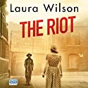 The Riot Audiobook by Laura Wilson Narrated by Seán Barrett