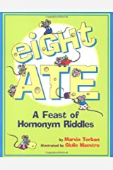 Eight Ate: A Feast of Homonym Riddles Paperback