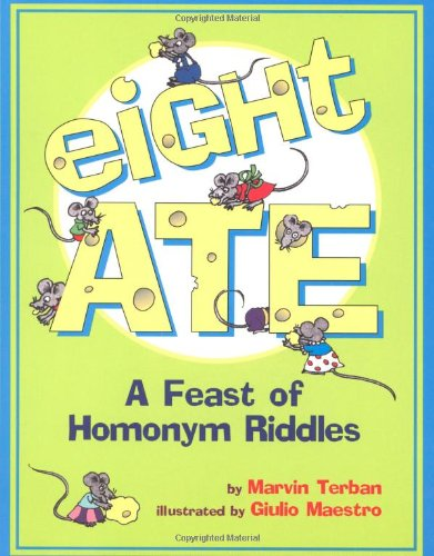 Download Eight Ate: A Feast of Homonym Riddles PDF