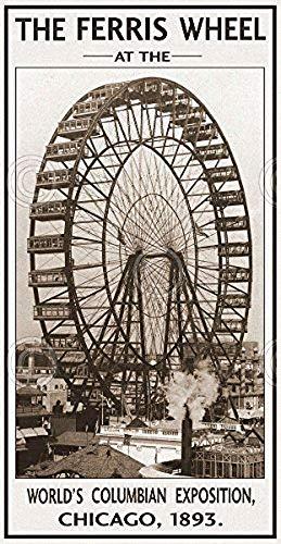 - The Ferris Wheel 1893 Vintage Photography Amusement Park Chicago Print Poster 15x30
