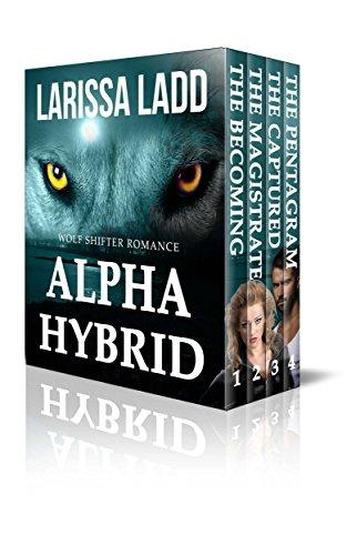 Alpha Hybrid Boxed Set: Wolf Shifter Romance eBook: Larissa