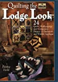 img - for Quilting the Lodge Look: 24 Quilts, Wallhangings, and Companion Projects in Patchwork and Wildlife Applique (Granola Girl Designs) book / textbook / text book