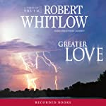 Greater Love | Robert Whitlow