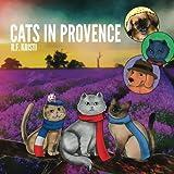 Cats in Provence: Inca Cat Series 3 (Volume 3)