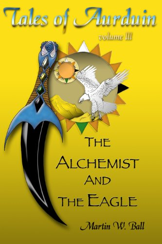 The Alchemist and the Eagle (Tales of Aurduin Book 3)
