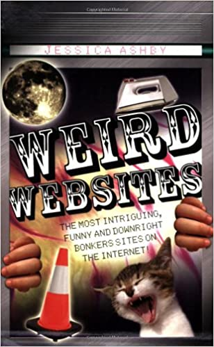 weird websites the most intriguing funny and downright bonkers