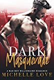 Dark Masquerade: A Bad Boy Billionaire Romance