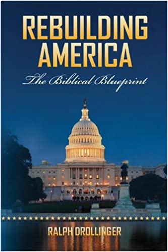 Rebuilding america the biblical blueprint ralph drollinger rebuilding america the biblical blueprint ralph drollinger 9781624670244 amazon books malvernweather Images