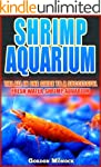 SHRIMP AQUARIUM: The All In One Guide...