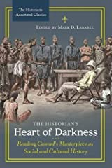 The Historian's Heart of Darkness: Reading Conrad's Masterpiece as Social and Cultural History (The Historian's Annotated Classics)