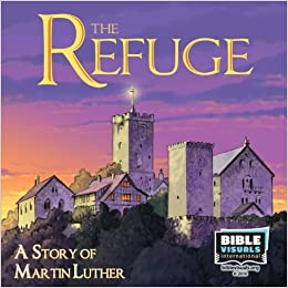 The Refuge: A Story of Martin Luther