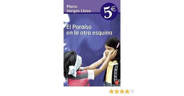 EL Paraiso En el Otra Esquina: Amazon.es: Mario Vargas Llosa: Libros