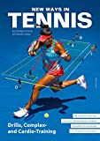 New Ways in Tennis: Drills, Complex- and Cardio-Training