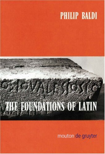 The Foundations of Latin by Philip Baldi (1-Jul-2002) Paperback (Garden Baldo)