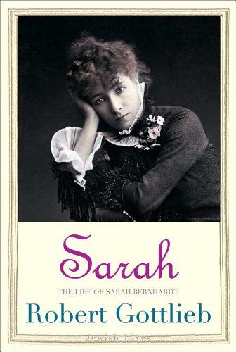 Sarah: The Life of Sarah Bernhardt (Jewish Lives)
