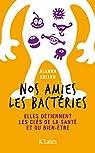 Nos amies les bactéries par Collen