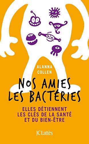 Nos amies les bactéries (Essais et documents) (French Edition)