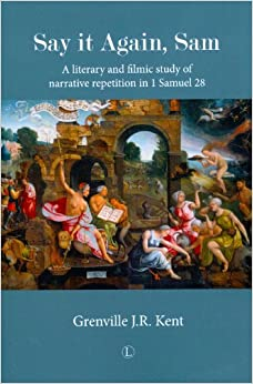 Say It Again, Sam! : A Literary and Filmic Study of Narrative Repetition in 1 Samuel 28