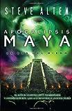 Apocalipsis Maya, Steve Alten, 0307743497