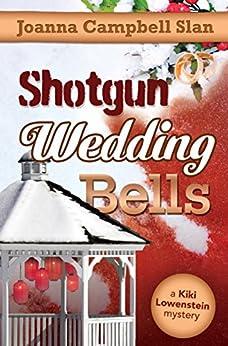 Shotgun, Wedding, Bells (A Kiki Lowenstein Scrap-N-Craft Mystery Book 11) by [Slan, Joanna Campbell]