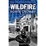Wildfire: A Post-Apocalyptic Pandemic Survival Thriller (The Hurst Chronicles Book 3)