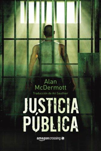 Justicia publica (Saga de Tom Gray) (Spanish Edition) [Alan McDermott] (Tapa Blanda)