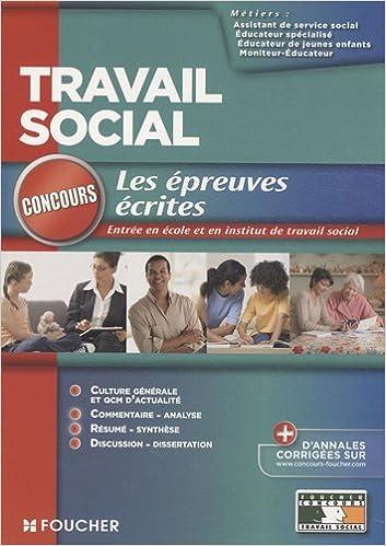Lire en ligne Travail social : Epreuves écrites Concours d'entrée Ecole et institut pdf