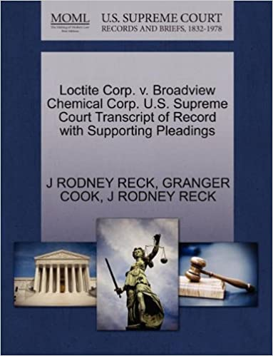 Book Loctite Corp. v. Broadview Chemical Corp. U.S. Supreme Court Transcript of Record with Supporting Pleadings