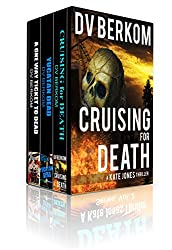 The Kate Jones Thriller Series, Vol. 2: (Cruising for Death, Yucatan Dead, A One Way Ticket to Dead) (Kate Jones Thriller Box Set)