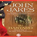 The Bastard: The Kent Family Chronicles, Book 1 Audiobook by John Jakes Narrated by Marc Vietor