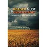 The Reader Must Understand: Eschatology in Bible and Theology