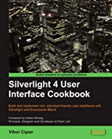 Silverlight 4 User Interface Cookbook Front Cover