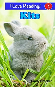 "Kits - Baby Bunnies (An ""I Love Reading"" Level 2 Reader) by [Bracken, Cindy]"