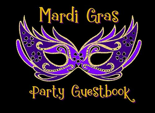 Mardi Gras Party Guestbook: A Sign In Book for Guests]()