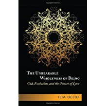 Unbearable Wholeness of Being