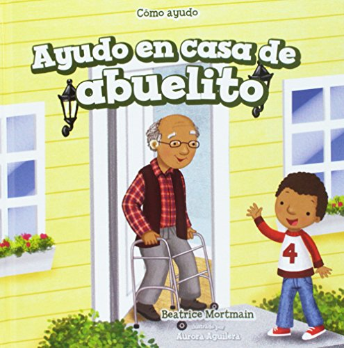 Ayudo En Casa De Abuelito/ I Help at Grandpa's House (Como Ayudo/ The Ways I Help) (Spanish Edition) by Powerkids Pr