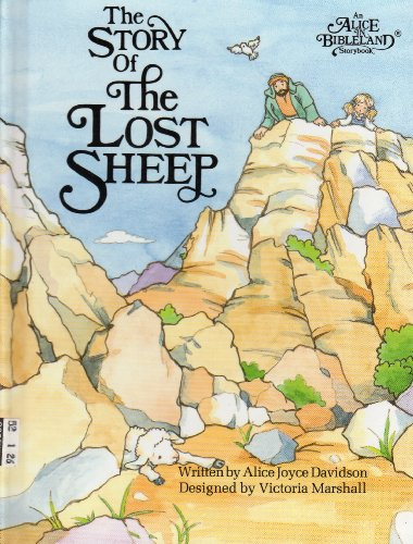 The story of the Lost Sheep (An Alice in bibleland storybook)