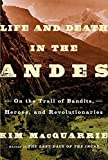 download ebook life and death in the andes: on the trail of bandits, heroes, and revolutionaries hardcover december 1, 2015 pdf epub
