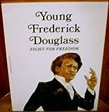 Young Frederick Douglass, Laurence Santrey, 0893758582