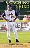 img - for Coaching Third: The Keith LeClair Story book / textbook / text book