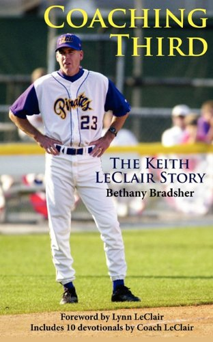 Coaching Third: The Keith LeClair Story by Whitecaps Media