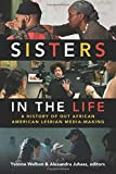 capa de Sisters in the Life: A History of Out African American Lesbian Media-Making