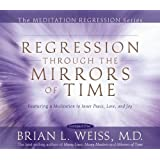 Regression Through The Mirrors of Time (Meditation Regression)
