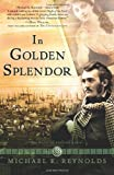 In Golden Splendor, Michael K. Reynolds, 1433678209