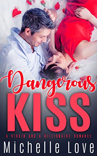 Dangerous Kiss : A Virgin and Billionaire Romance cover